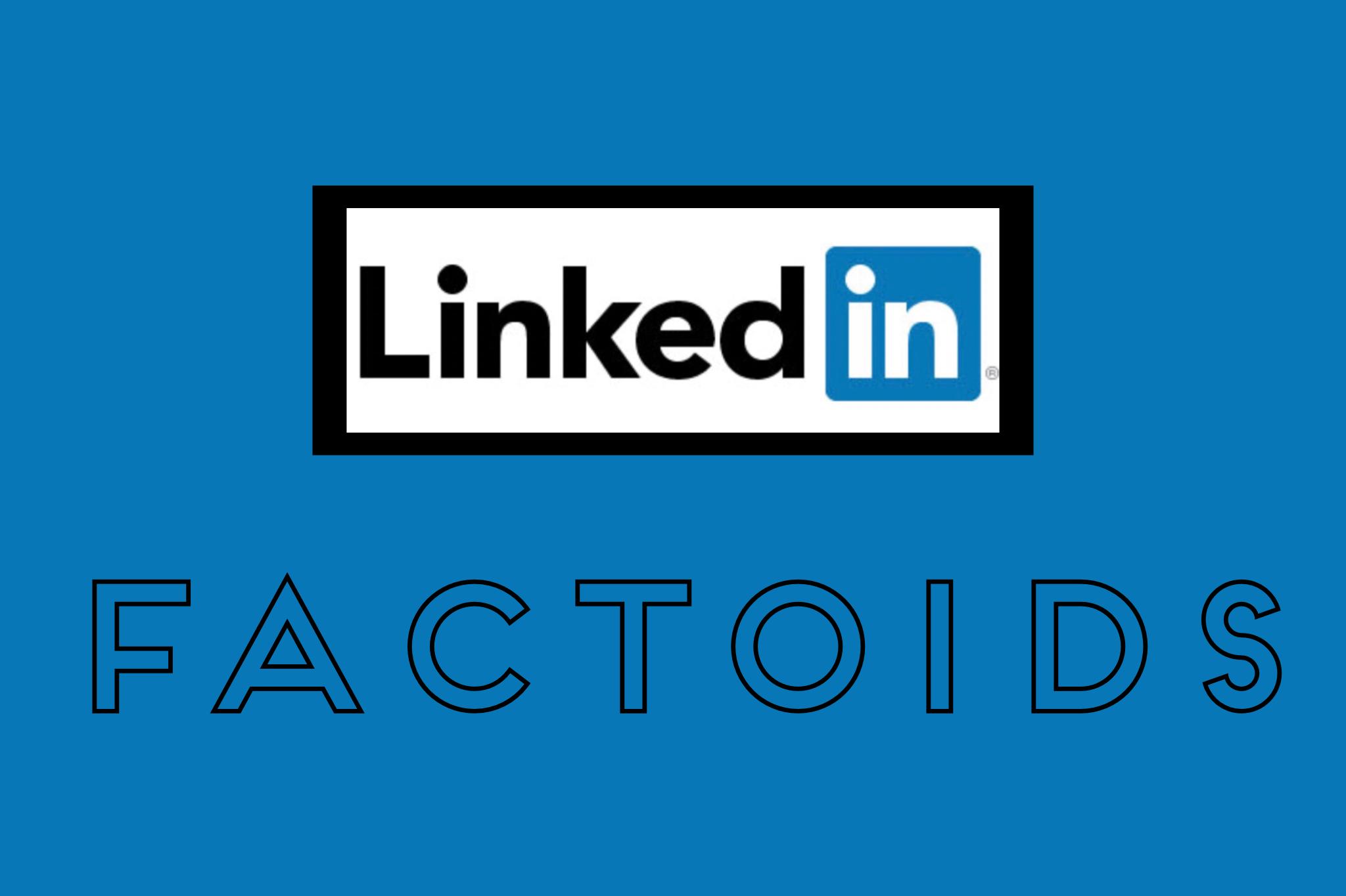 LinkedIn Factoids