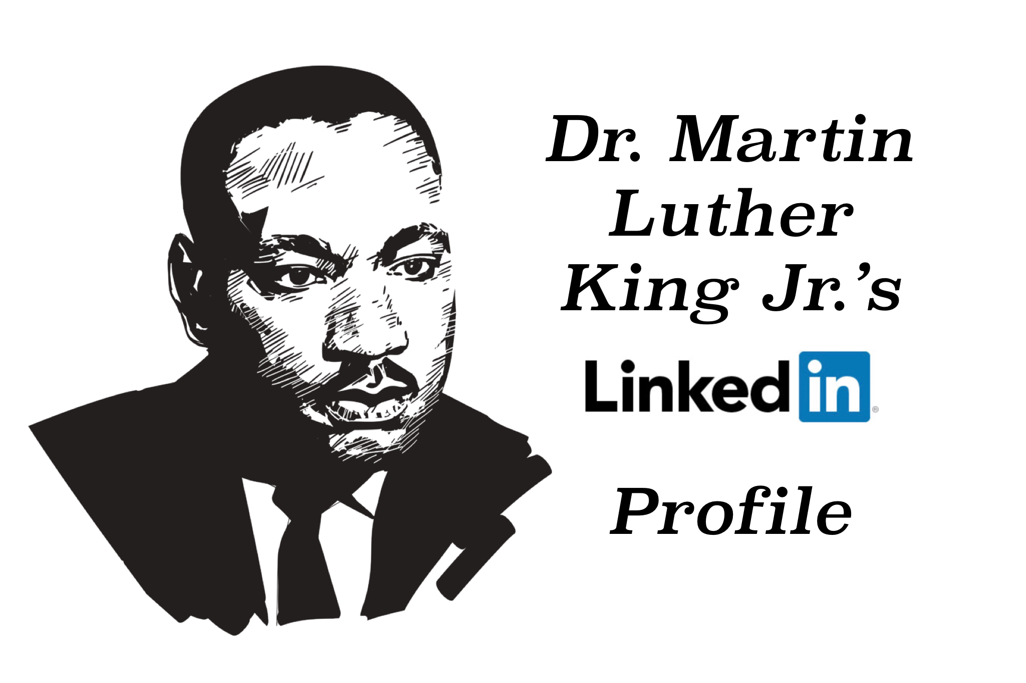 Martin Luther King's LinkedIn Profile & MLK Day Activities