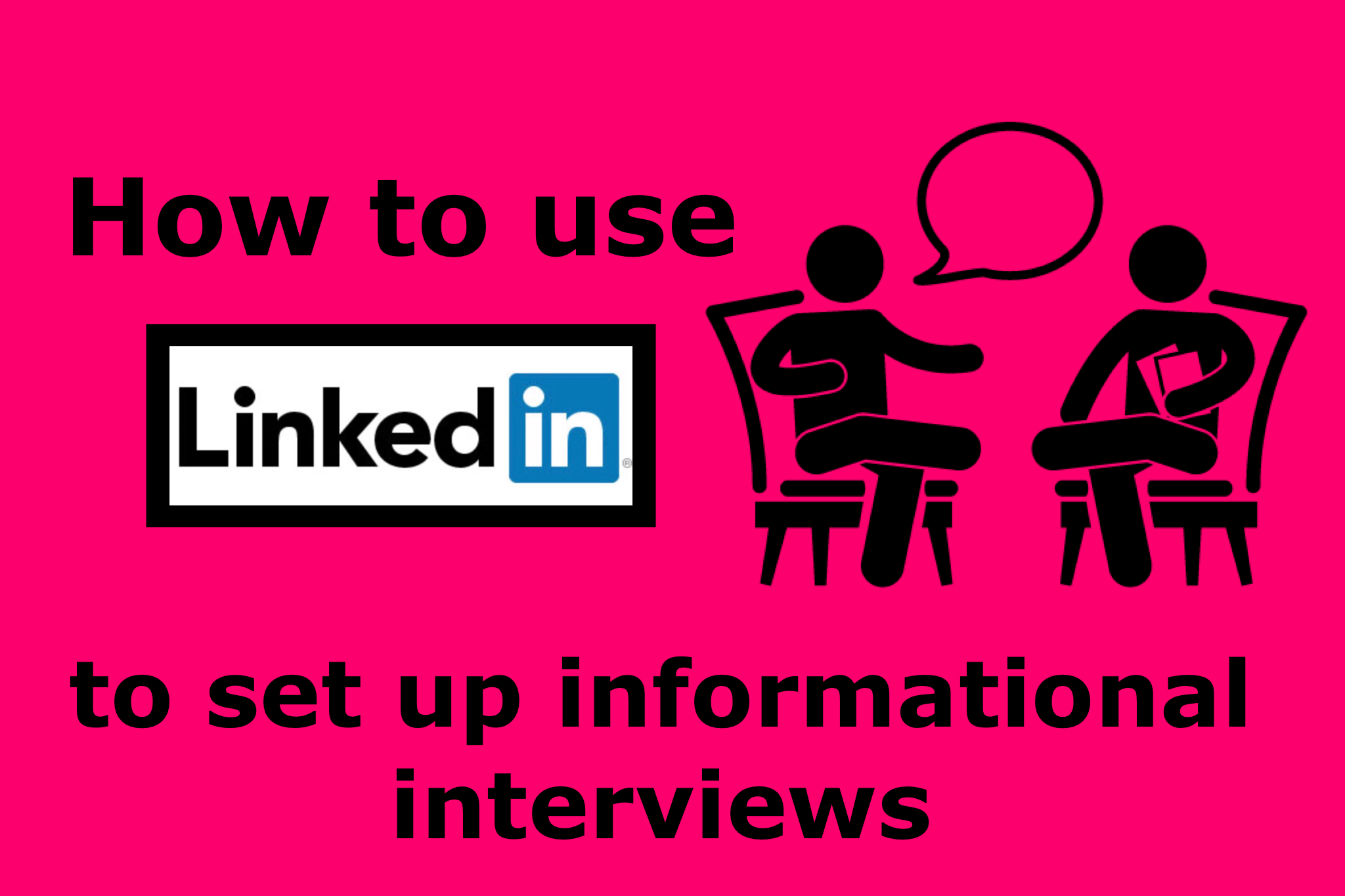 How to Use LinkedIn to Set Up Informational Interviews