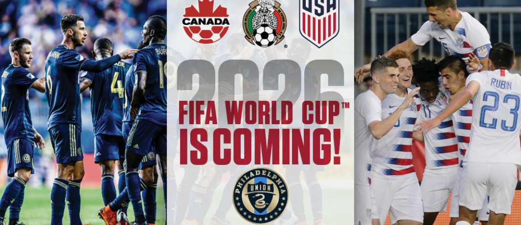 Philadelphia Union Contributes to Philadelphia Effort to Win Hosting Rights for 2026 World Cup