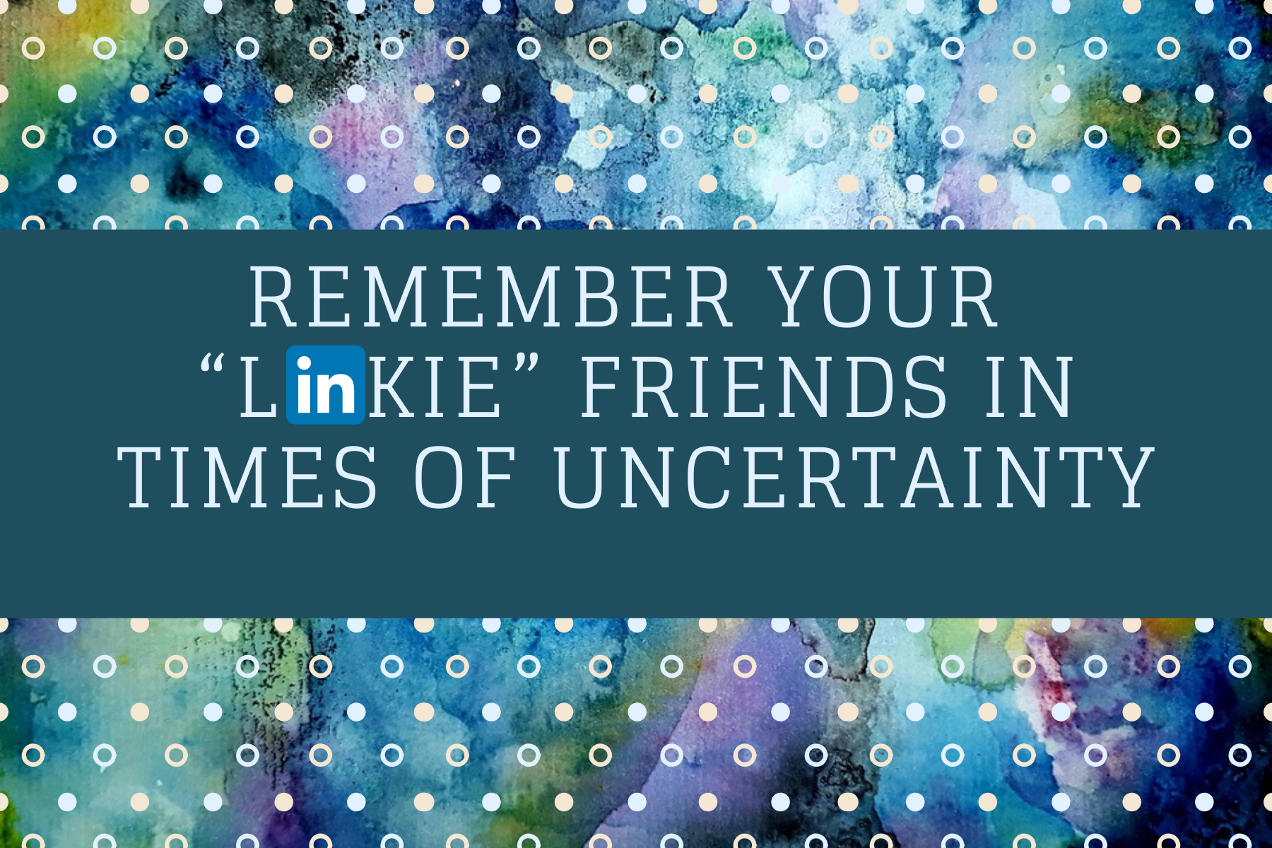 """Remember Your """"Linkie"""" Friends in Times of Uncertainty"""