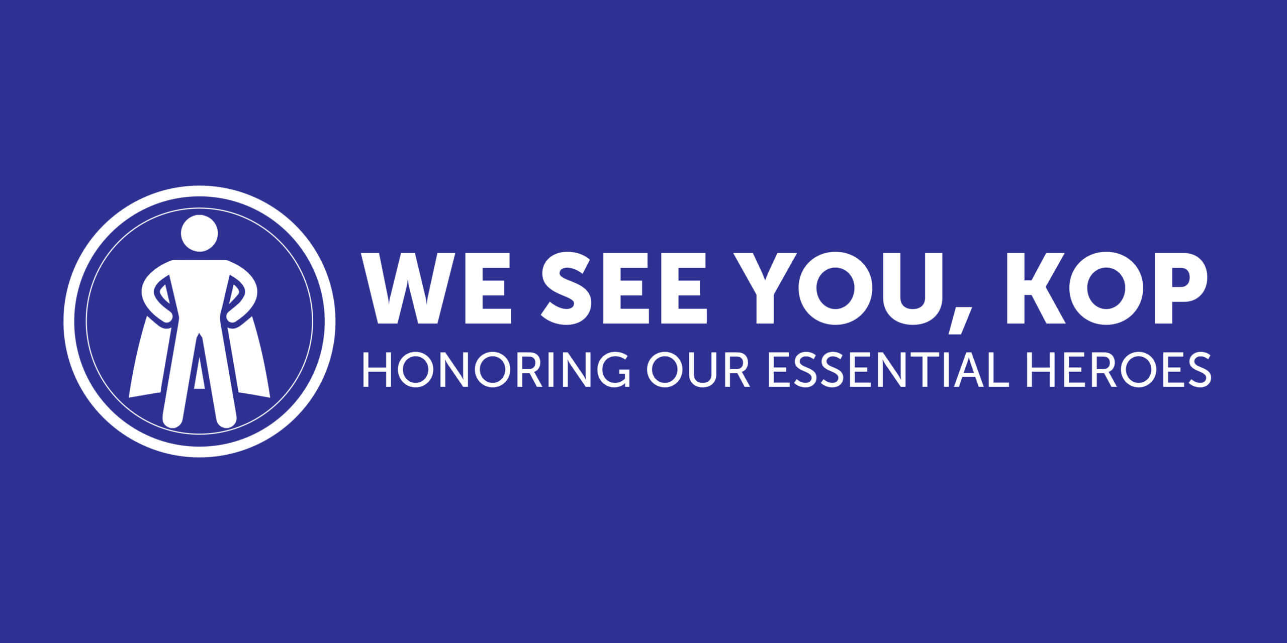 King of Prussia District and Upper Marion Township Partner to Celebrate First Responders, Essential Workers with 'We See You, KOP' Campaign