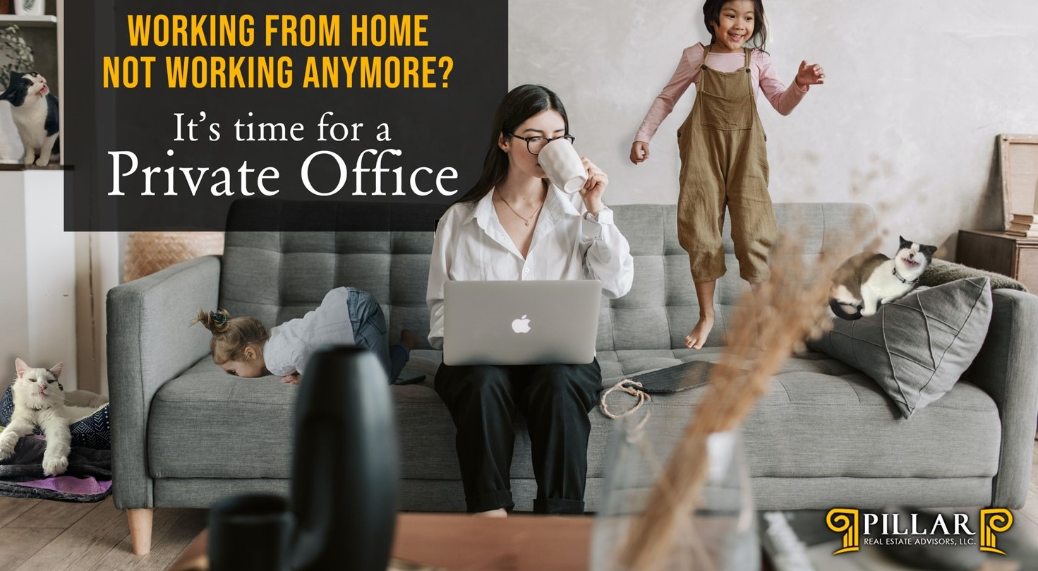 Pillar Real Estate Advisors: Is It Time for You to Find a Private Office?